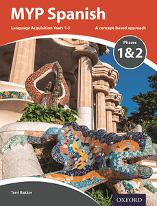 MYP Spanish Language Acquisition Phases 1 & 2 (for Years 1-3) NOT YET PUBLISHED DUE APRIL 24, 2017 -Oxford University Press IBSOURCE