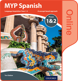 MYP Spanish Language Acquisition Phases 1 & 2 (for Years 1-3) Online Book NOT YET PUBLISHED DUE APRIL 24, 2017 -Oxford University Press IBSOURCE