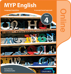 MYP English Language Acquisition Phase 4 Online Book NOT YET PUBLISHED DUE MAY 20, 2018 -Oxford University Press IBSOURCE