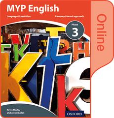 MYP English Language Acquisition Phase 3 Online Book NOT YET PUBLISHED DUE MAY 20, 2018 -Oxford University Press IBSOURCE