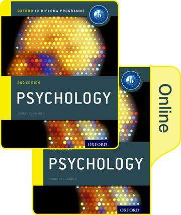 IB Psychology Print and Online Course Book Pack NOT YET PUBLISHED DUE MAY 31, 2017 -Oxford University Press IBSOURCE