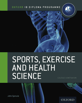 IB Sports, Exercise and Health Science Course Book -Oxford University Press IBSOURCE