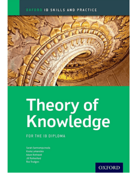 IB Theory of Knowledge: Skills & Practice -Oxford University Press IBSOURCE