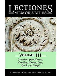 9780865168589, Lectiones Memorabiles Volume III Selections from Caesar, Catullus, Horace, Livy, Ovid, and Vergil