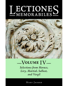 9780865168596, Lectiones Memorabiles Volume IV Selections from Horace, Livy, Martial, Sallust, and Vergil