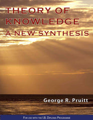 Theory of Knowledge - A New Synthesis -IBID Press IBSOURCE