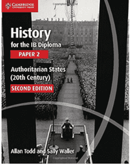 History for the IB Diploma Paper 2: Authoritarian States -Cambridge University Press IBSOURCE