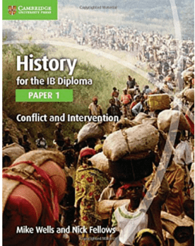History for the IB Diploma Paper 1: Conflict and Intervention -Cambridge University Press IBSOURCE