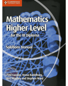 9781107579378, Mathematics for the IB Diploma Higher Level Solutions Manual (Maths for the IB Diploma)
