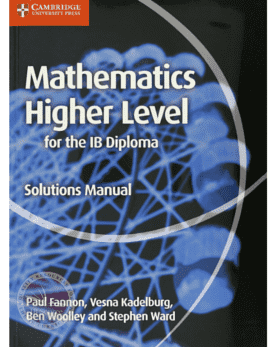 IB Mathematics Higher Level Solution Manual -Cambridge University Press IBSOURCE