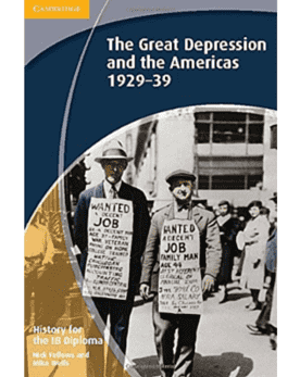 History for the IB Diploma: The Great Depression and the Americas 1929-1939 -Cambridge University Press IBSOURCE