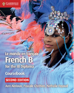 9781108440547, IB Diploma: Le monde en français Coursebook: French B for the IB Diploma (French Edition)