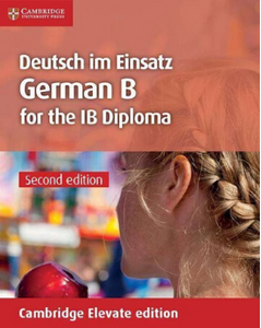 9781108464222, Deutsch im Einsatz Coursebook for the IB Diploma Cambridge Elevate Edition (2 Years)
