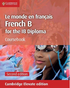 Le monde en français Coursebook for the IB Diploma Cambridge Elevate Edition (2 Years) Digital E-book
