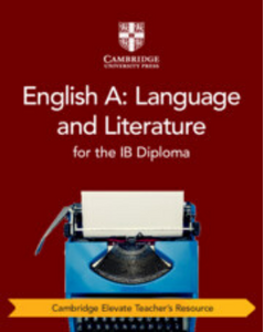 9781108716109, English A: Language and Literature for the IB Diploma Cambridge Elevate Teacher's Resource
