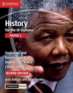 History for the IB Diploma Paper 2 Evolution and Development of Democratic States (1848–2000) with Cambridge Elevate Edition 2/e