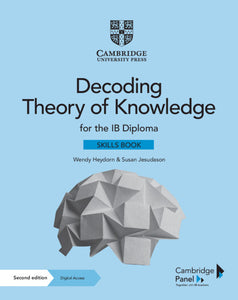 Decoding Theory of Knowledge for the IB Diploma Skills Book with Digital Access (2 Years)