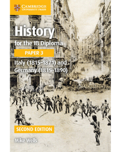 9781316503638, IB Diploma: History for the IB Diploma Paper 3 Italy (1815-1871) and Germany (1815-1890)