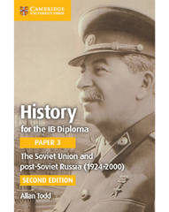 History for the IB Diploma Paper 3 The Soviet Union and Post-Soviet Russia (1924–2000) -Cambridge University Press IBSOURCE