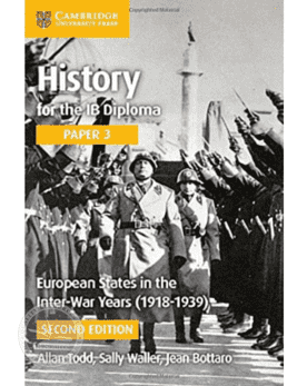 History for the IB Diploma Paper 3: European states in the inter-war years (1918-1939) -Cambridge University Press IBSOURCE