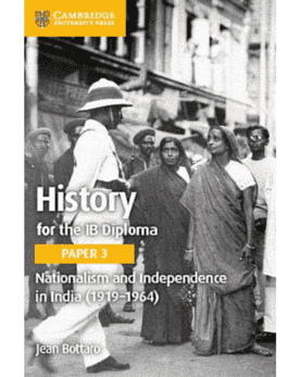 History for the IB Diploma Paper 3: Nationalism and independence in India (1919-1964) -Cambridge University Press IBSOURCE