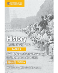 History for the IB Diploma Paper 3: Civil rights and social movements in the Americas post-1945 -Cambridge University Press IBSOURCE