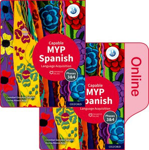MYP Spanish Language Acquisition 4/5 (Capable) Print and Enhanced Online Book Pack (NYP Due January 2021)