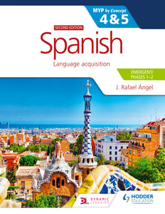 Spanish for the IB MYP 4&5 (Emergent/Phases 1-2): MYP by Concept 2nd edition (NEW 2020)