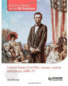 9781444156508, Access to History for the IB Diploma: United States Civil War - Causes, Course and Effects 1840-77