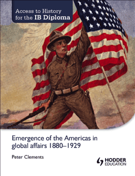 Access to History for the IB Diploma: The Emergence of the Americas in Global affairs -Hodder Education IBSOURCE
