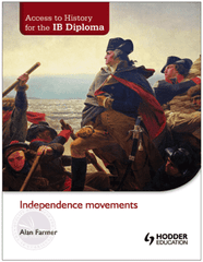 Access to History for the IB Diploma: Independence Movements -Hodder Education IBSOURCE