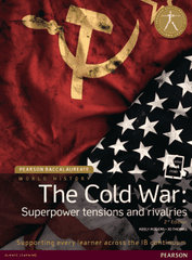 Pearson Baccalaureate History: The Cold War - Superpower tensions and rivalries 2nd Edition (textbook + eText bundle)