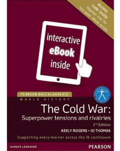 9781447982371, Pearson Baccalaureate: History: The Cold War - Superpower tensions and rivalries eText, 2nd Edition