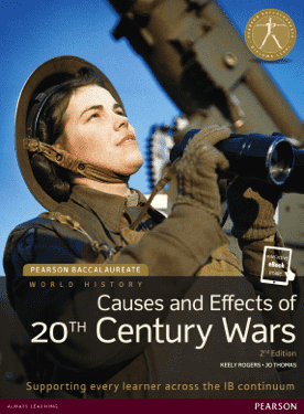 Pearson Baccalaureate History: Causes and Effects of 20th Century Wars 2nd Edition textbook + eText bundle -Pearson Education IBSOURCE
