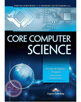 Core Computer Science: For the IB Diploma Program -Express Publishing IBSOURCE