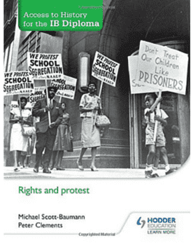 Access to History for the IB Diploma: Rights and Protest -Hodder Education IBSOURCE