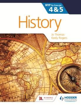 History by Concept for the IB MYP 4 & 5 -Hodder Education IBSOURCE