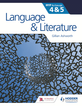 Language & Literature by Concept for the IB MYP 4 & 5 NOT YET PUBLISHED JULY 28, 2017 -Hodder Education IBSOURCE