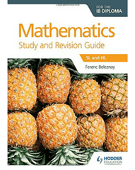 Mathematics for the IB Diploma Study and Revision Guide -Hodder Education IBSOURCE