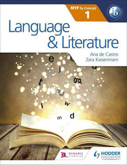 Language and Literature for the IB MYP 1 NOT YET PUBLISHED DUE 27 JANUARY, 2017 -Hodder Education IBSOURCE