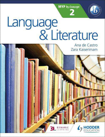 Language and Literature for the IB MYP 2 NOT YET PUBLISHED DUE DECEMBER 29, 2017 -Hodder Education IBSOURCE