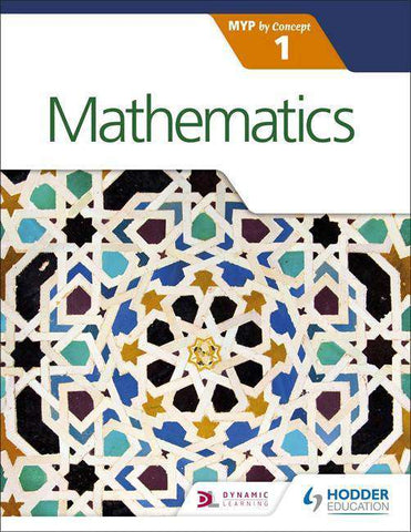 Mathematics for the IB MYP 1 NOT YET PUBLISHED DUE MARCH 31, 2017 -Hodder Education IBSOURCE