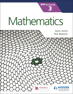 Mathematics for the IB MYP 3 NOT YET PUBLISHED DUE JULY 27, 2018 -Hodder Education IBSOURCE