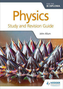 9781471899720, Physics for the IB Diploma Study and Revision Guide