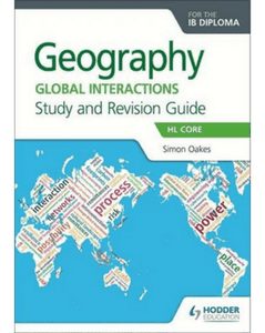 Geography for the IB Diploma Study and Revision Guide HL Core Extension - IBSOURCE