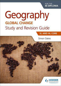 Geography for the IB Diploma Study and Revision Guide SL and HL Core - IBSOURCE