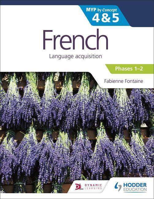 MYP French For the IB MYP 4-5 Phase 1-2 (New 2018)