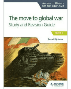 Access to History for the IB Diploma: The move to global war Study and Revision Guide: Paper 1 - IBSOURCE