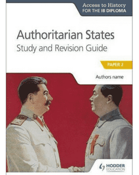 Access to History for the IB Diploma: Authoritarian States Study & Revision Guide (New 2018) - IBSOURCE