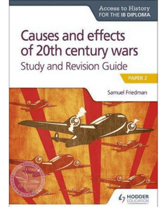 Access to History for the IB Diploma: Causes and effects of 20th century wars Study and Revision Guide: Paper 2 (New 2019) - IBSOURCE